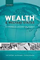 Wealth and Welfare States: Is America a Laggard or Leader?