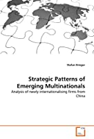 Strategic Patterns of Emerging Multinationals: Analysis of newly internationalising firms from China