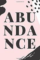 ABUNDANCE: Blank Lined Paper Notebook Abundance Journal for Spiritual Entrepreneurs