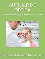 AUXILIAR DE ÓPTICA: Manual con DIPLOMA ACREDITATIVO opcional
