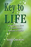 Key to Life: An Introductory Sketch of Rudolf Steiner's Philosophy of Freedom