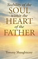 Stability of the Soul within the Heart of the Father
