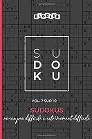 Sudokus niveau peu difficile à extrêmement difficile (Vol. 7 sur 10)