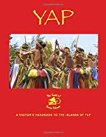 Yap - the Land of Stone Money: A Visitor's Handbook to the Islands of Yap