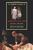 The Cambridge Companion to Arthur Miller (Cambridge Companions to Literature)