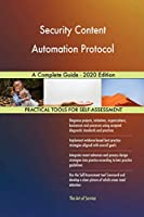 Security Content Automation Protocol A Complete Guide - 2020 Edition