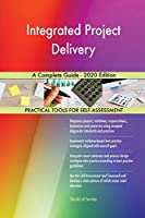 Integrated Project Delivery A Complete Guide - 2020 Edition