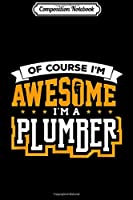 Composition Notebook: I'm Here To Lay Pipe Funny Plumber College Humor  Journal/Notebook Blank Lined Ruled 6x9 100 Pages
