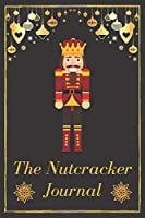 The Nutcracker Journal: Unique Christmas Gift For Young Ballerina - Notebook + Coloring Book - Beautiful Present For Dance Lover