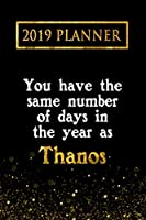 2019 Planner: You Have The Same Number Of Days In The Year As Thanos: Thanos 2019 Planner