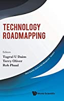 Technology Roadmapping (World Scientific Series in R&d Management)
