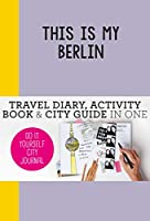 This is my Berlin: Do-It-Yourself City Journal