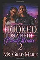 Hooked on a Fifth Ward Menace 2