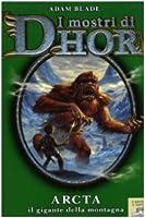 Arcta, il gigante della montagna. I mostri di Dhor