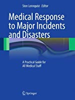 Medical Response to Major Incidents and Disasters: A Practical Guide for All Medical Staff by Unknown(2012-02-14)