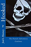 Hooked: The Daniels Adventures Continue
