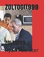 ZOLTOG((999: ZOLTOG99