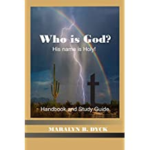 His Name Is Holy: Who Is God?