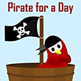 Children's Book: Pirate for a Day [Bedtime Adventure Stories for Kids] (English Edition)
