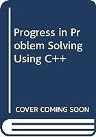 Progress in Problem Solving Using C++