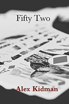 Fifty Two by [Kidman, Alex]
