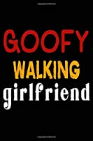 Goofy Walking Girlfriend: College Ruled Journal or Notebook (6x9 inches) with 120 pages