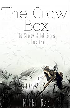 The Crow Box (The Shadow & Ink Series Book 1) by [Rae, Nikki]