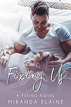 Fixing Us by [Elaine, Miranda]