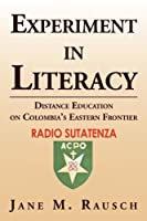 Experiment in Literacy: Distance Education on Colombia's Eastern Frontier