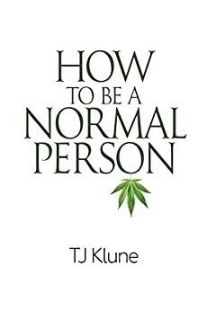 How to Be a Normal Person by [Klune, TJ]