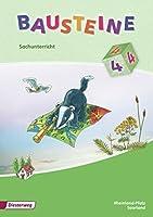 Bausteine 4. Sachunterricht. Schuelerband. Rheinland-Pfalz, Saarland: Ausgabe 2008