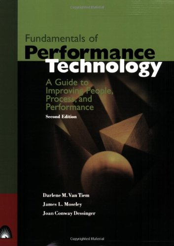 Download Fundamentals of Performance Technology: A Guide to Improving People, Process, and Performance 1890289175