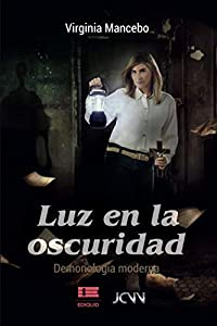 Luz en la oscuridad: Demonología moderna (Spanish Edition)