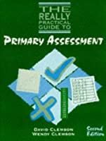 The Really Practical Guide to Primary Assessment