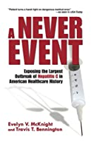 A Never Event: Exposing the Largest Outbreak of Hepatitis C in American Healthcare History