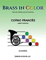 Brass in Color (Viento en colores): Corno Francés Libro Tercero
