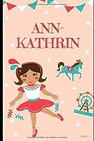 ANN-KATHRIN: Schreibheft fuer die 1. Klasse - personalisiert mit dem Namen ANN-KATHRIN - 36 Seiten (Schreibheft 12)