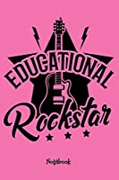 Educational Rock Star Pink Cover : Teacher Gift Notebook,6x9 Lined Blank 120 Pages, Teacher Gifts Notebooks & Journals,Great for Teacher Appreciation Gifts, Pre-school, Kindergarten graduation, Thank You Gifts or End of Year Gifts.