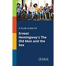 A Study Guide for Ernest Hemingway's The Old Man and the Sea