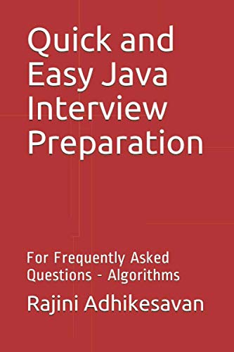 Quick and Easy Java Interview Preparation: For Frequently Asked Questions - Algorithms