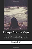 Excerpts from the Abyss: Love, Mental Illness, & Everything In-Between