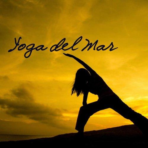 Yoga del Mar: Yoga Music, Natu...