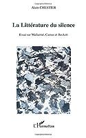 La littérature du silence: Essai sur Mallarmé, Camus et Beckett