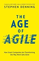 The Age of Agile:: How Smart Companies Are Transforming the Way Work Gets Done