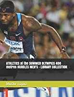ATHLETICS at the SUMMER OLYMPICS 400 metres HURDLES MEN'S - LIBRARY COLLECTION (OLYMPIC GAMES HISTORY)