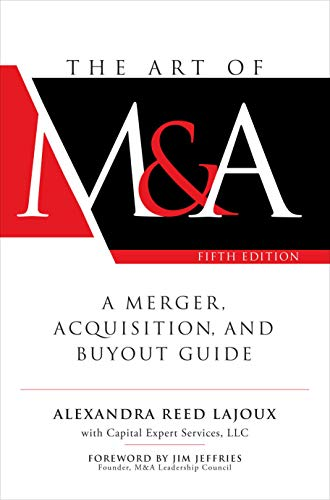 Download The Art of M&A: A Merger, Acquisition, and Buyout Guide 126012178X