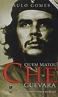 Quem Matou Che Guevara - Pocket