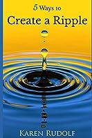 5 Ways to Create a Ripple