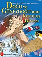 Dogu ve Guneydogu'nun Kurtulus Destani