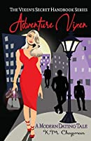 Adventure Vixen: A Modern Dating Tale (The Vixens' Secret Handbook)